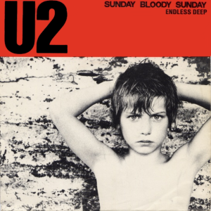 Sunday Bloody Sunday – U2