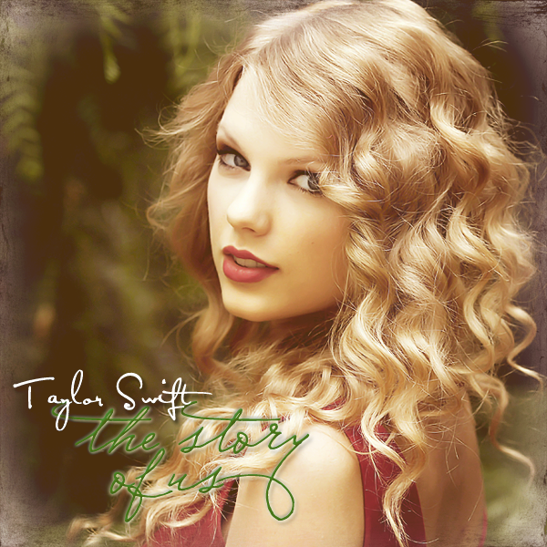 The Story Of Us – Taylor Swift