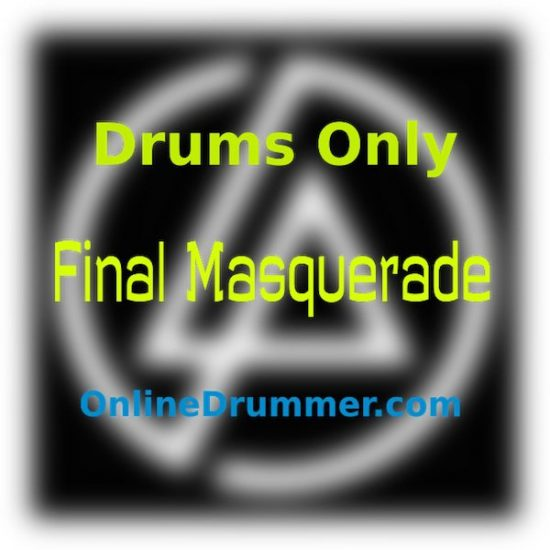 Final Masquerade - Linkin Park - Drum Audio Pack