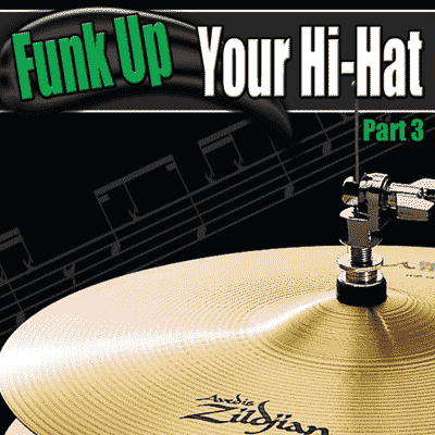 Funk Up Your Hi-Hat - Part 3 - Ebook
