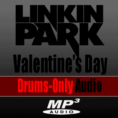Valentine's Day - Linkin Park - Drum Audio Pack