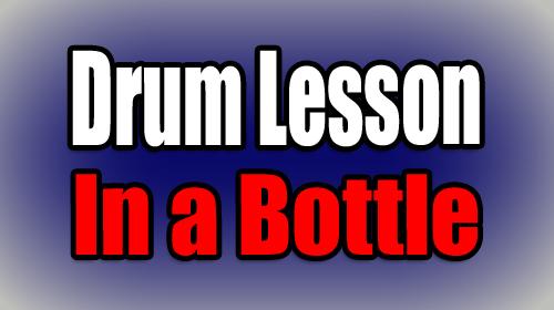 Drum Lessons Drum Technique In A Bottle Onlinedrummer