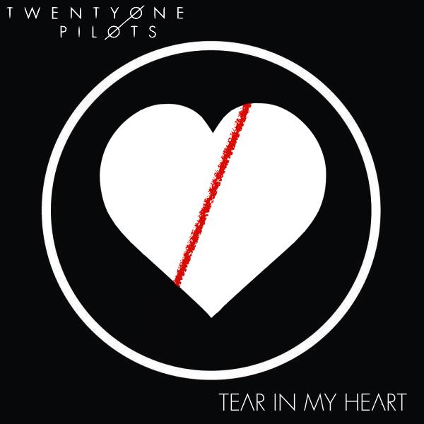 Tear In My Heart – Twenty One Pilots