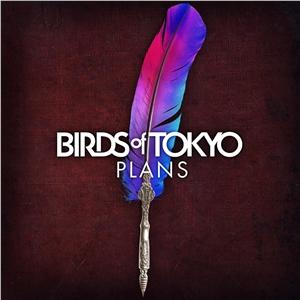 Plans – Birds of Tokyo