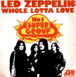Whole Lotta Love – Led Zeppelin