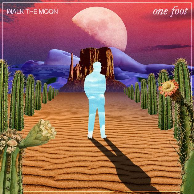One Foot – Walk The Moon