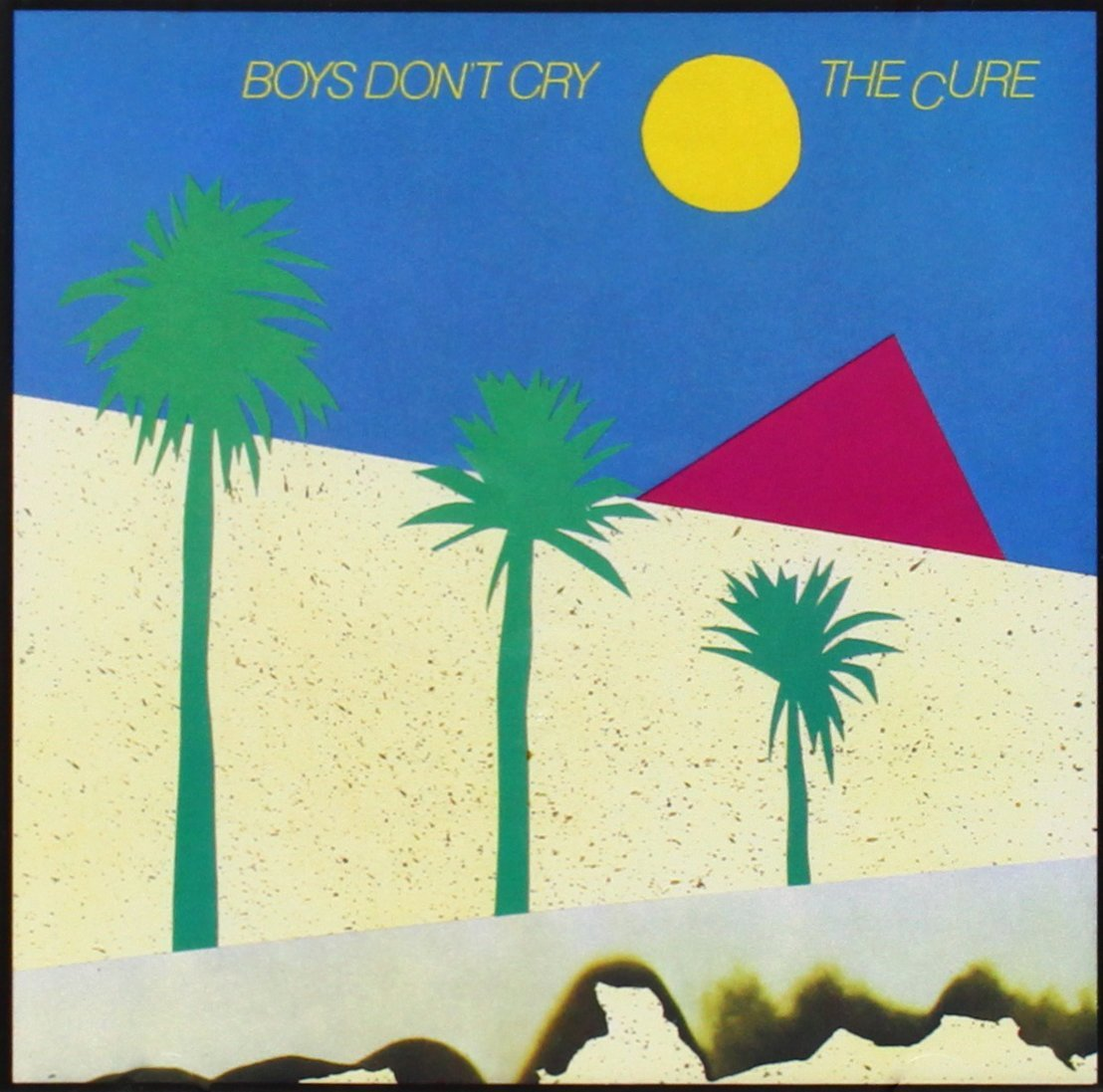 Boys Don't Cry – The Cure
