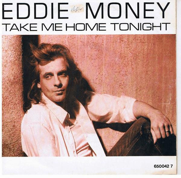Take Me Home Tonight – Eddie Money
