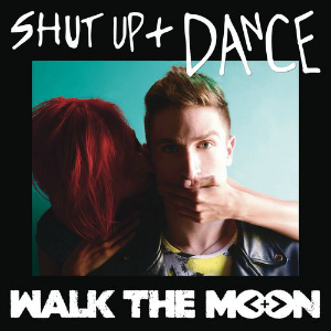 Shut Up and Dance - Walk The Moon - Album Cover